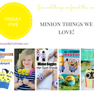 Friday Five: Minion Crafts we Love