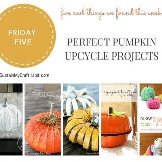 Friday Five: Perfect Pumpkin Upcycle Projects