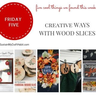 Friday Five: Creative Ways with Wood Slices