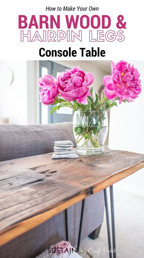 How To Make A Diy Reclaimed Barn Wood Hairpin Leg Console Table Sustain My Craft Habit