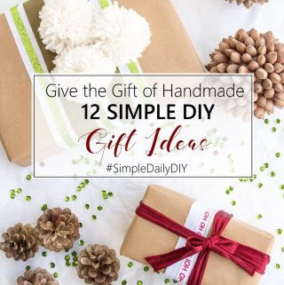 Give the Gift of Handmade: 12 DIY Gift Giving Ideas
