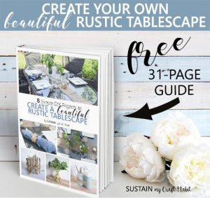 Grab this free guide to creating a gorgeous rustic table for the summer. 8 simple DIY ideas and crafts.