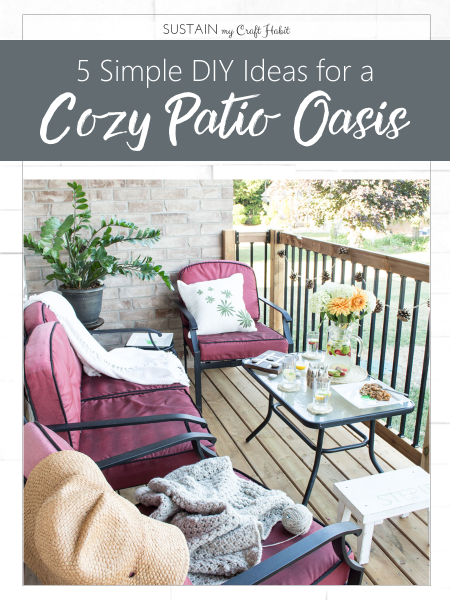 5 Simple DIY Ideas to Create a Cozy Patio Oasis. Free printable guide.