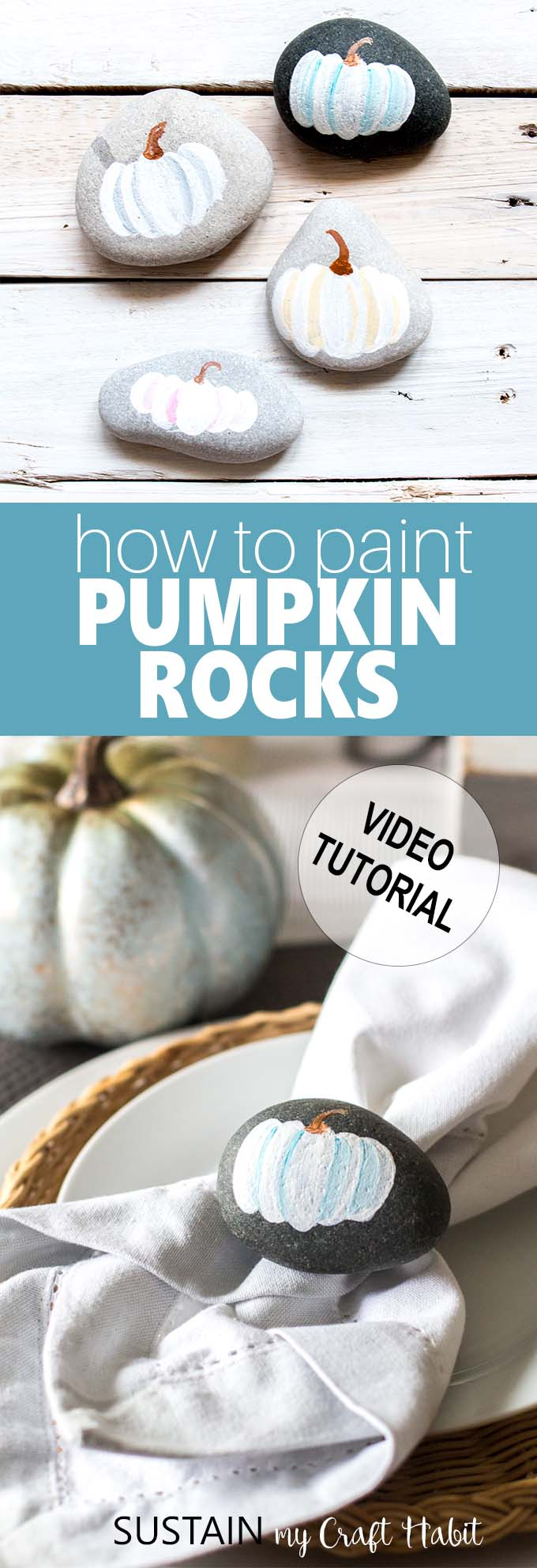 Collage of images showing this simple fall and Thanksgiving rock painting idea. The text overlay states how to paint pumpkin rocks.