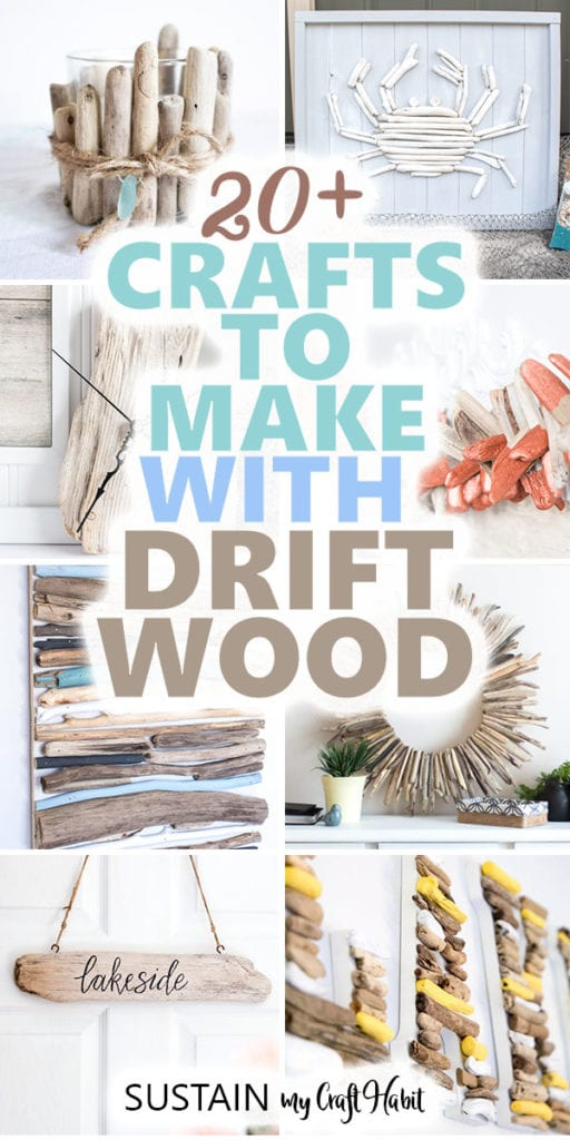 Collage of images with text overlay stating 20 drift wood projects to make