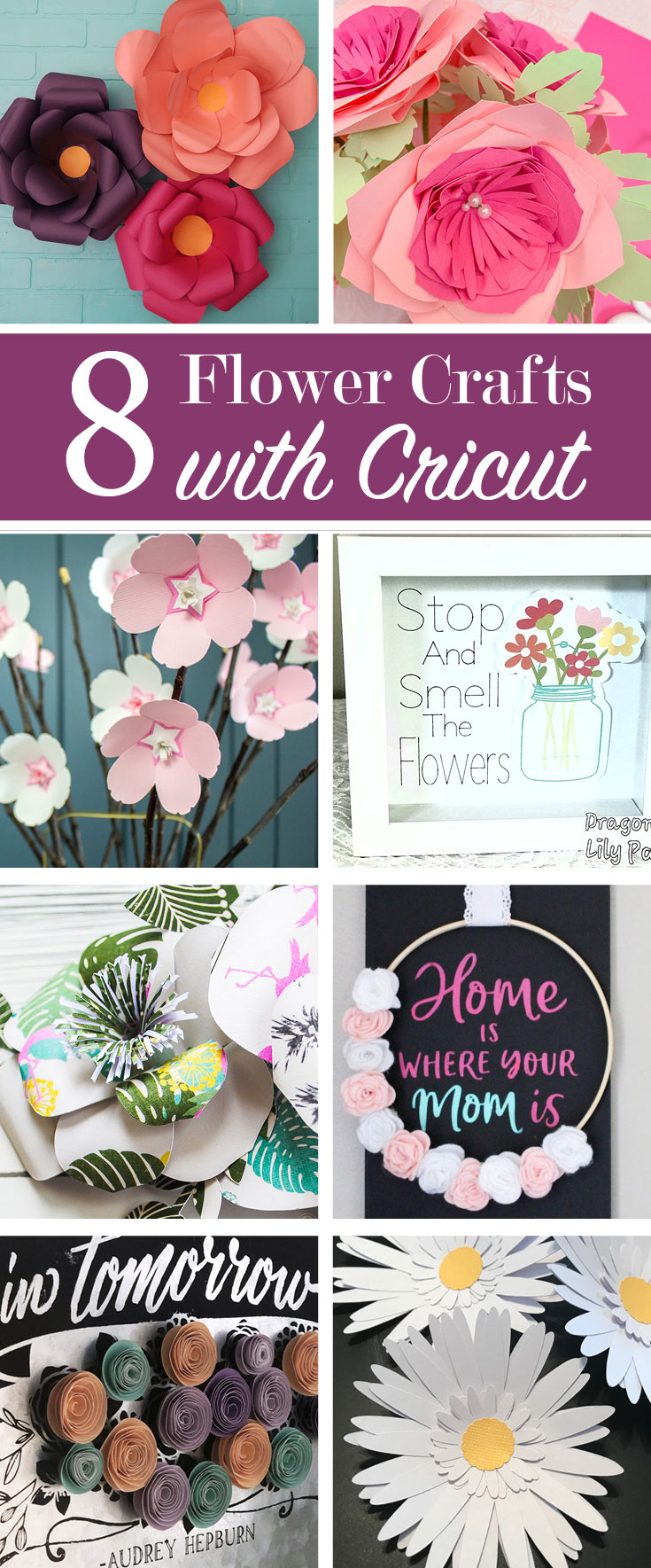 Collage of eight creative flower crafts to make using a Cricut machine
