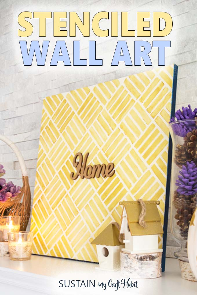 """The words """"Stenciled wall art"""" above a close up of a gold canvas sign with the words """"home""""."""
