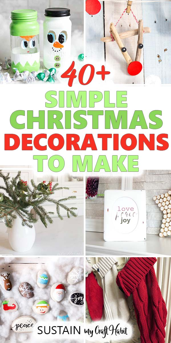 Collage of images with a text overlay demonstrating 40+ simple Christmas decorations to make.