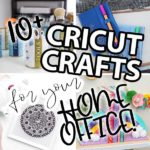 Cricut crafts for your home office