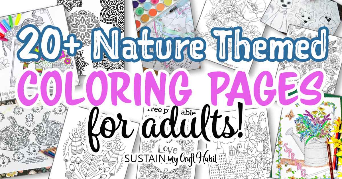 20+ Free Nature-Themed Adult Coloring Pages – Sustain My Craft Habit