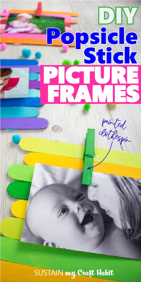 "Close up of colorfully painted Popsicle sticks made into a photo frame holding a picture by a painted clothes pin with text overlay ""DIY popsicle stick picture frames."""
