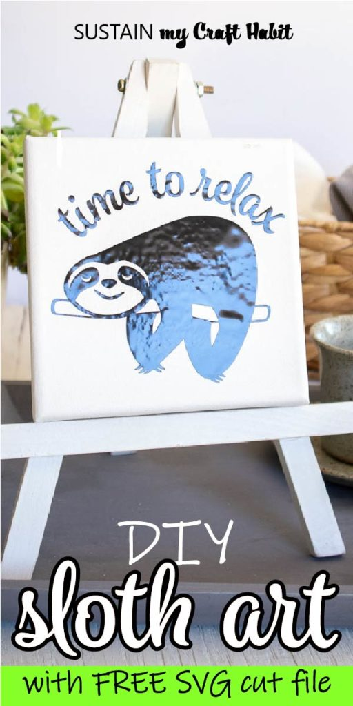 """Sloth vinyl image on a small canvas and placed on a white easel with text overlay """"DIY sloth art with free SVG cut file."""""""