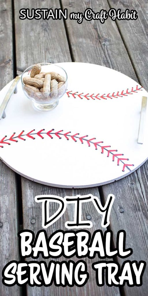 "Finished baseball inspired serving tray placed on a deck and holding peanuts with text overlay ""DIY baseball serving tray."""