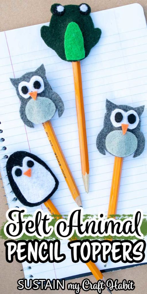 """Penguin, frog and owl felt animals pencil toppers laying on a notebook with text overlay """"felt animal pencil toppers."""""""