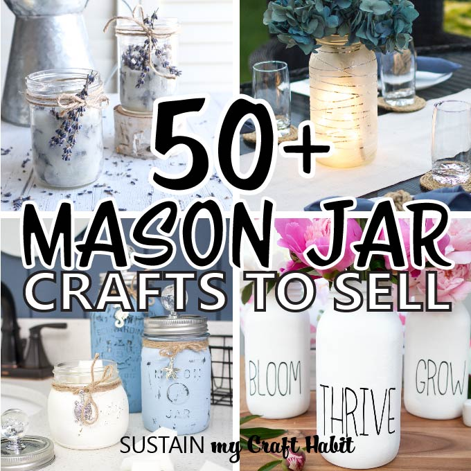 50+ Mason Jar Crafts To Sell - Sustain My Craft Habit