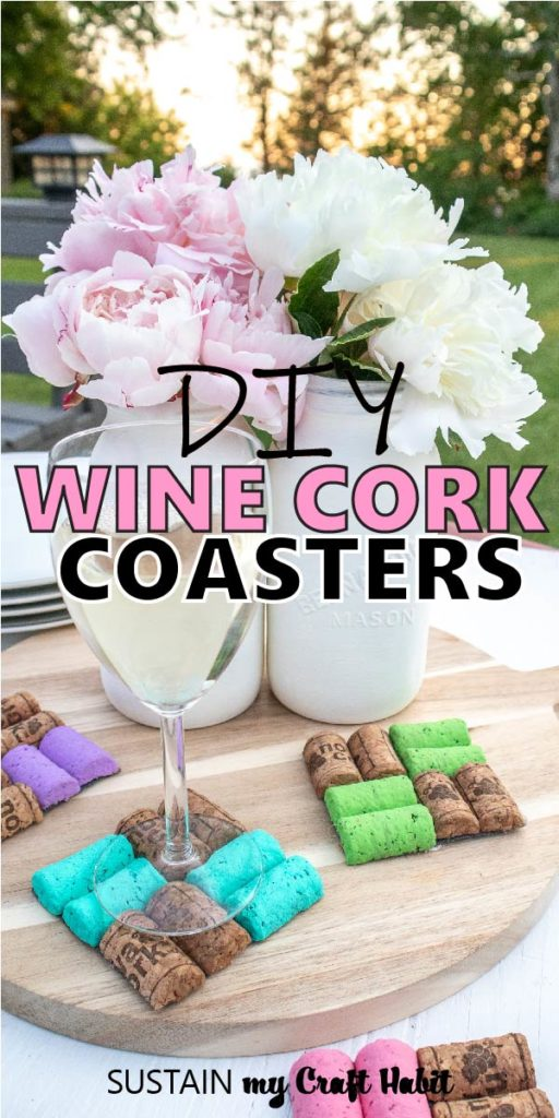"Colorful DIY Wine Cork Coasters set on a table and tray with a wine glass, vases, flowers and plates with text overlay ""DIY wine cork coasters."""