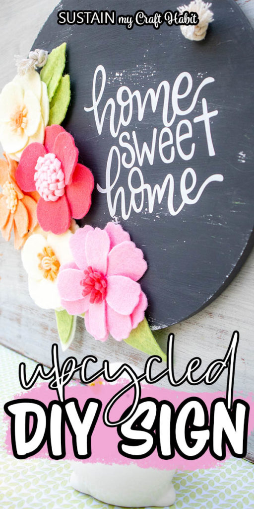 "Home sweet home wood sign with felt flowers and text overlay ""upcycled diy sign."""