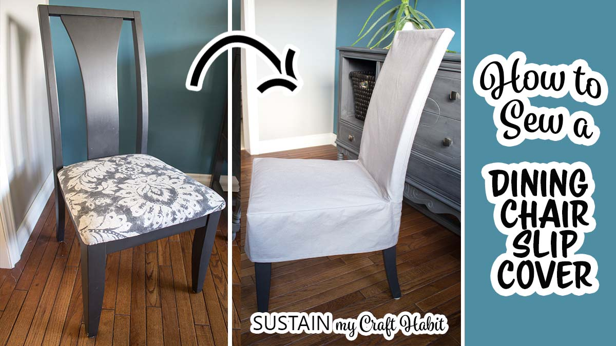How To Make A Slipcover For A Dining Chair Sustain My Craft Habit