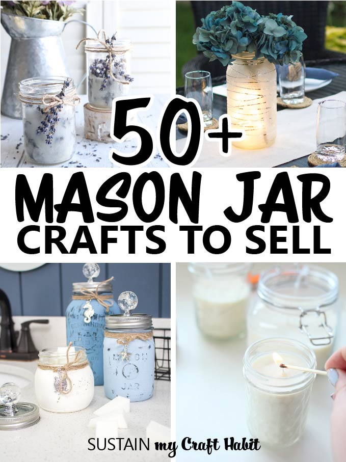 A collage of images with text overlay stating 50+ mason jar crafts to sell.