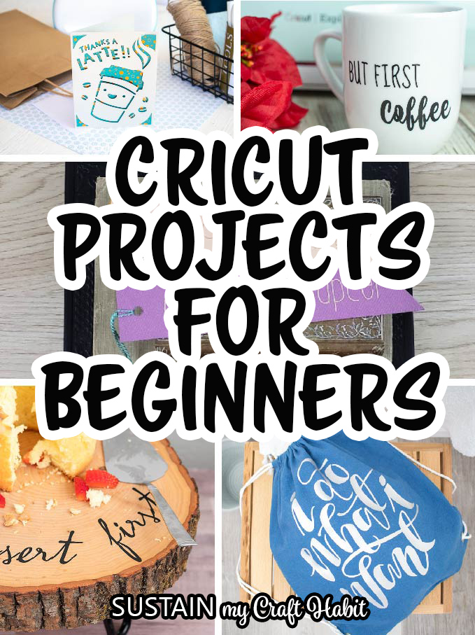 Collage of project images with text overlay reading Cricut Projects for Beginners.
