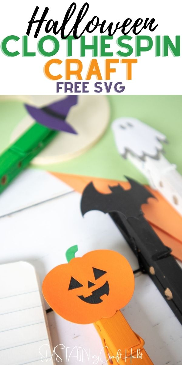 Painted clothespins with Halloween images on top and text overlay explaining the clothespin craft for Halloween including a free SVG file.