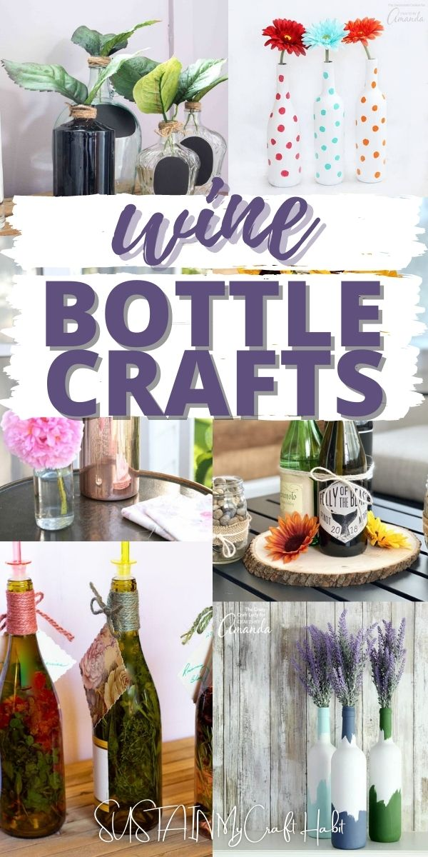 """Collage of images with text overlay reading """"wine bottle crafts""""."""