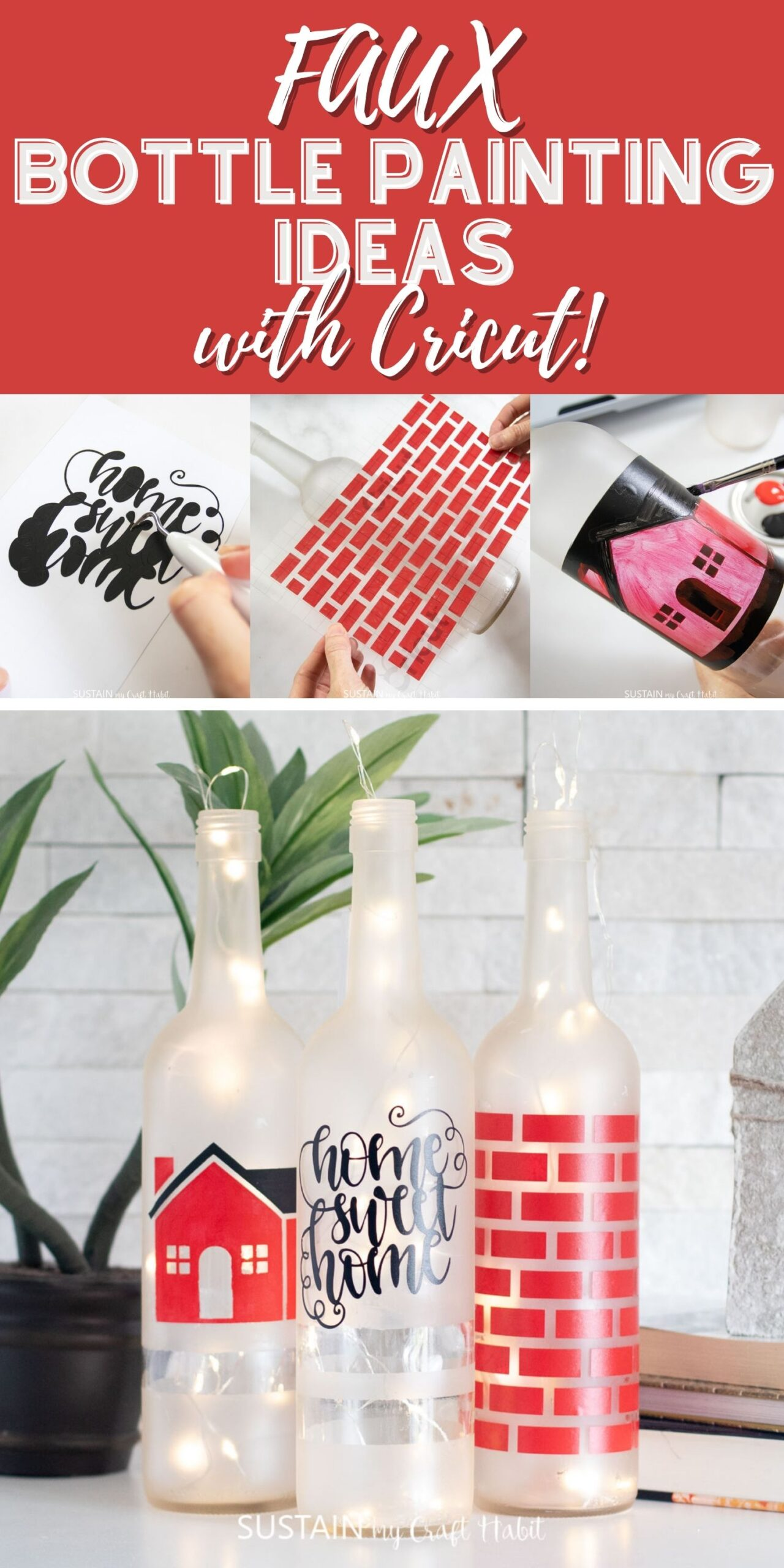 Collage of images of various steps of the project with text overlay reading faux bottle painting ideas with Cricut.