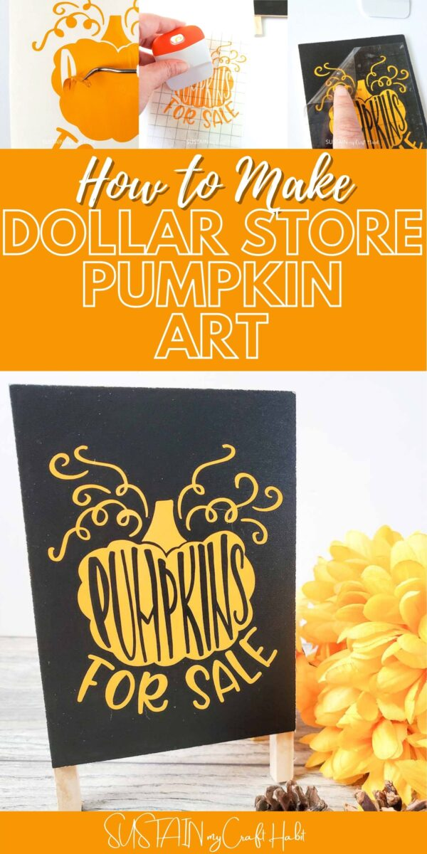 Collage of Dollar store pumpkin art craft with lettered vinyl on a mini black chalkboard with text overlay.