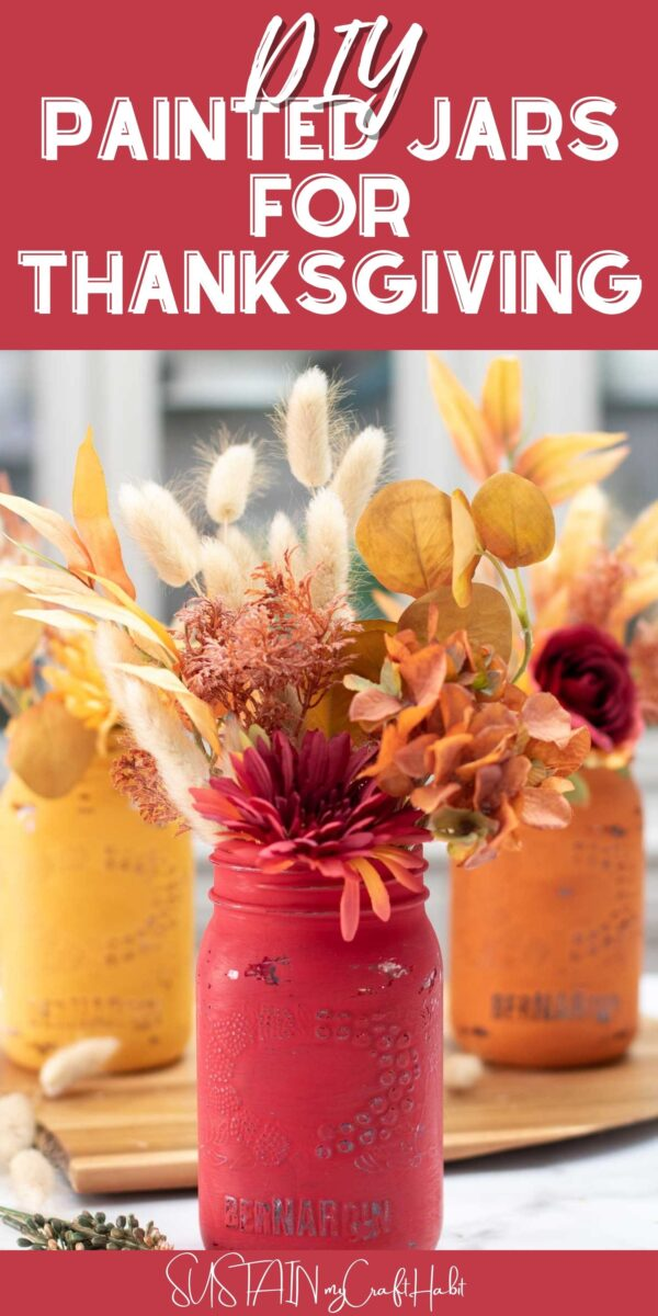 Painted jars for Thanksgiving filled with fall flowers with added text overlay.